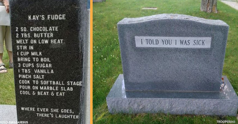 13 Hilarious Tombstones That Will Ironically Brighten Your Day A Bit