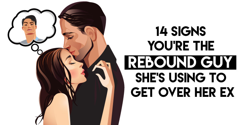 9 Signs She's Giving You That Prove You're Just Her Rebound Guy